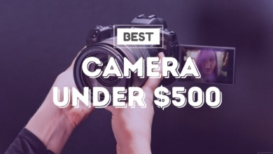 Photo of Best Camera Under $500 To Have In 2020